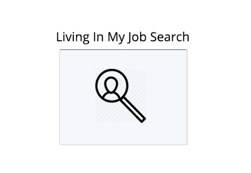Living In My Job Search